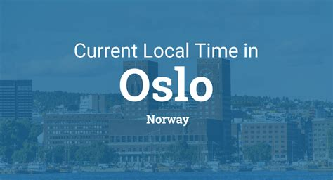 Current Local Time in Oslo, Norway