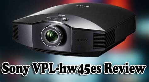 Sony VPL-HW45es Review With Buying Guide From Experts
