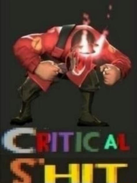 critical shit | Tf2 memes, Team fortress 2, Team fortress