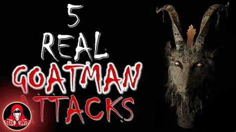 5 REAL Goatman Attacks - Darkness Prevails - YouTube